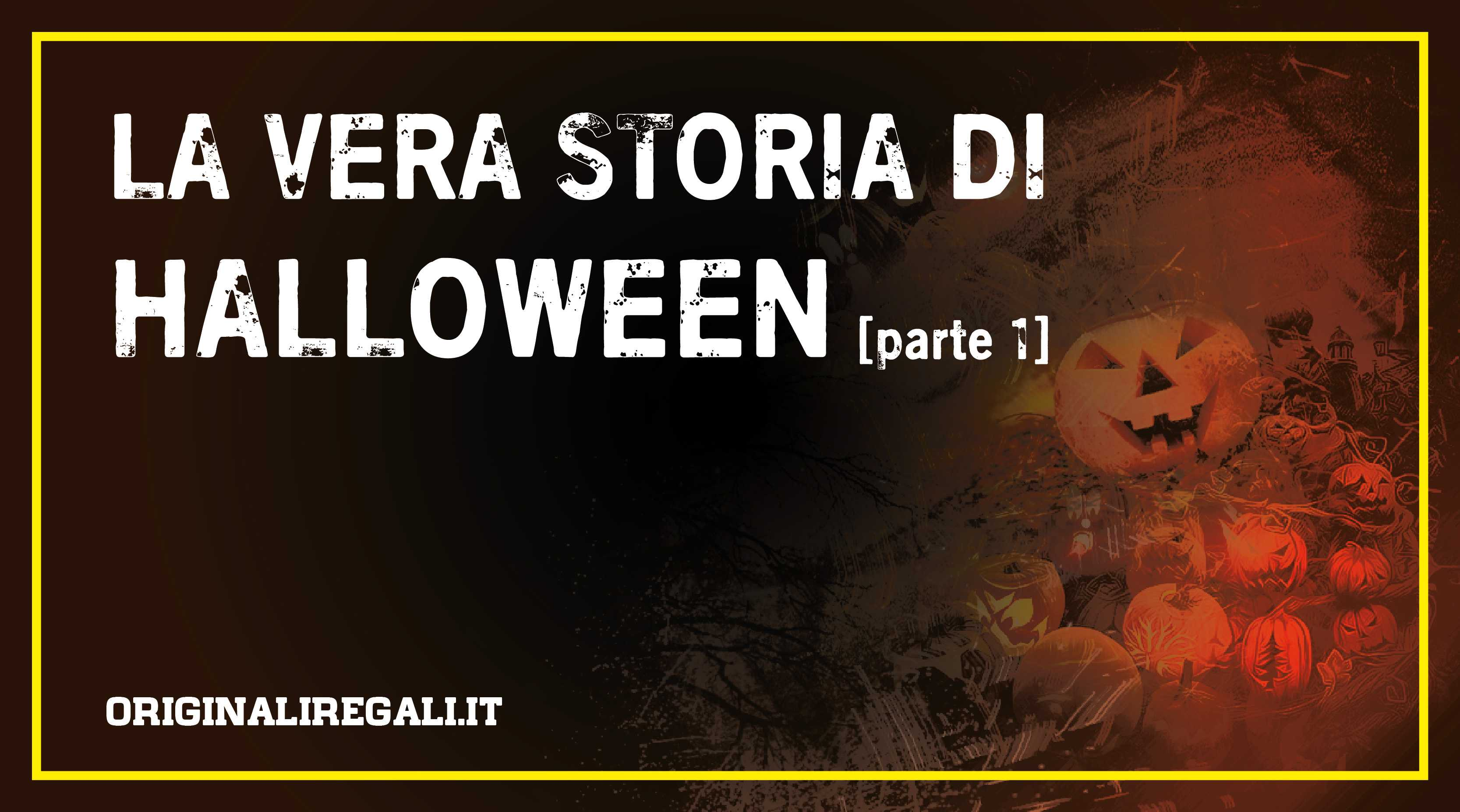 LA STORIA DI HALLOWEEN -  1 PARTE  - OriginaliRegali.it 1db9d8d774fa